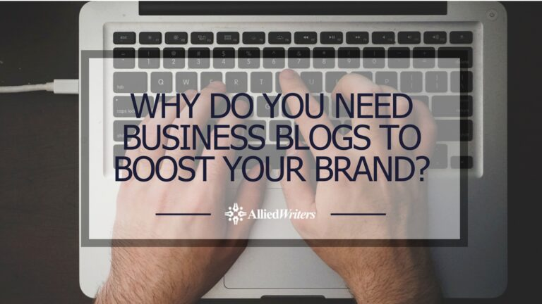 Why do you need business blogs to boost your brand_